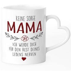 """Kaffee-Tasse Spruch """"Keine Sorge Mama..."""" Geschenk für Mama Ironie Sarkasmus Muttertagsgeschenk SpecialMe®"""