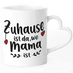 Kaffee-Tasse Zuhause ist da, wo Mama ist Geschenk für Mutti Muttertag Weihnachten Geburtstag SpecialMe®