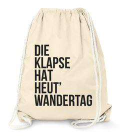 Turnbeutel Die Klapse hat heute Wandertag - Gym Bag Sack Witzig Lustig Sprüche - Moonworks®