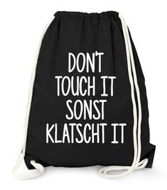 Turnbeutel Spruch Don`t touch it sonst klatscht it Beutel Sportbeutel Moonworks®