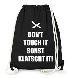 Turnbeutel Gym Bag - Don't touch it sonst klatscht it - Moonworks®