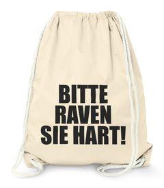 Techno Turnbeutel, Bitte Raven Sie Hart!, Party Feiern Sprüche Techno Moonworks®