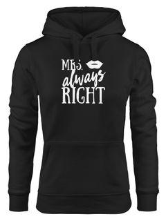 Hoodie Damen Mrs Always Right Hochzeit Geschenk Kapuzen-Pullover Moonworks®