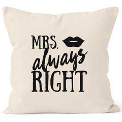 Kissenbezug Mrs Always Right Hochzeit Kissen-Hülle Deko-Kissen 40x40 MoonWorks®