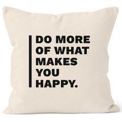 Kissenbezug Do more of What makes you happy Geschenk Zitat MoonWorks®