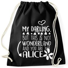 Turnbeutel mit Spruch But my darling, this is not wonderland and you are not Alice