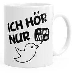 Kaffe-Tasse Spruch Ich hör nur Mi Mi Mi MiMiMi Geschenk Büro Kollege Kollegin Chef MoonWorks® einfarbig