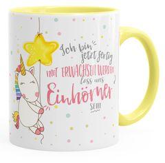 Kaffee-Tasse Einhorn Ich bin jetzt fertig mit erwachsen werden lass und Einhörner sein mit Innenfarbe MoonWorks®