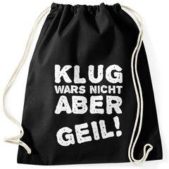 Lustiger Turnbeutel mit Spruch Klug wars nicht aber geil! Moonworks®