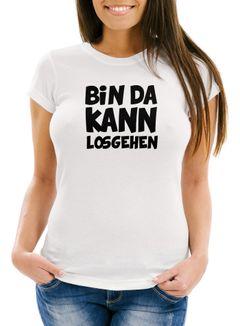 Damen Fun T-Shirt mit Spruch Bin da kann losgehen Slim Fit Moonworks®