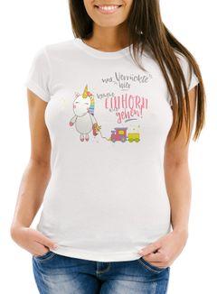 Damen T-Shirt Nur Verrückte hier komm Einhorn wir gehen Unicorn Spruch Slim Fit Moonworks®