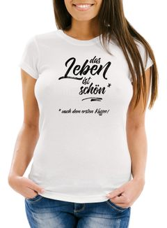 Damen T-Shirt Schlafshirt Das Leben ist schön - nach dem ersten Kaffee Slim Fit Moonworks®