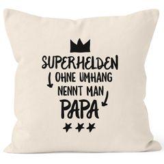 Superhelden ohne Umhang nennt man Papa Kissen-Bezug Kissen-Hülle Deko-Kissen 40x40  Baumwolle MoonWorks®