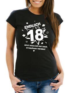 Damen T-Shirt Endlich 18 jetzt muß ich nur noch erwachsen werden zum Geschenk 18. Geburtstag Slim Fit Moonworks®