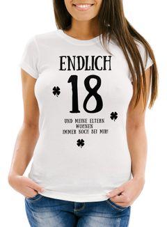 Damen T-Shirt Endlich 18 und meine Eltern wohnen immernoch bei mir Geschenk zum 18. Geburtstag Slim Fit Moonworks®