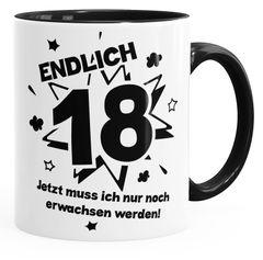 Kaffee-Tasse Endlich 18 jetzt muß ich nur noch erwachsen werde Teetasse Keramiktasse MoonWorks®