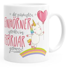 Geschenk-Tasse die schönsten Einhörner werden im Februar geboren MoonWorks® Geburtstags-Tasse einfarbig
