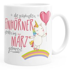 Geschenk-Tasse die schönsten Einhörner werden im März geboren MoonWorks® Geburtstags-Tasse einfarbig