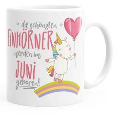 Geschenk-Tasse die schönsten Einhörner werden im Juni geboren MoonWorks® Geburtstags-Tasse einfarbig