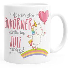 Geschenk-Tasse die schönsten Einhörner werden im Juli geboren MoonWorks® Geburtstags-Tasse einfarbig