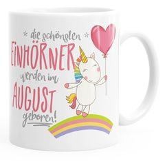 Geschenk-Tasse die schönsten Einhörner werden im August geboren MoonWorks® Geburtstags-Tasse einfarbig