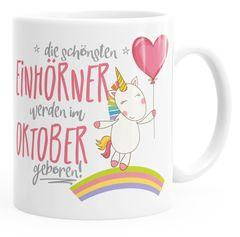 Geschenk-Tasse die schönsten Einhörner werden im Oktober geboren MoonWorks® Geburtstags-Tasse einfarbig