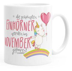 Geschenk-Tasse die schönsten Einhörner werden im November geboren MoonWorks® Geburtstags-Tasse einfarbig