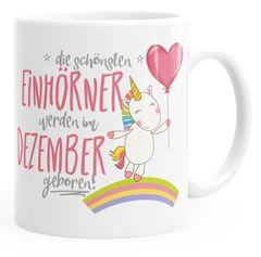 Geschenk-Tasse die schönsten Einhörner werden im Dezember geboren MoonWorks® Geburtstags-Tasse einfarbig