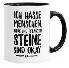 Lustige Spruch-Tasse Ich hasse Menschen Tiere und Pflanzen Steine sind ok Kaffee-Tasse MoonWorks®
