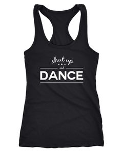 Damen Tanktop Tank Top Party-Shirt shut up and dance Party Feiern Sprüche Racerback Moonworks®