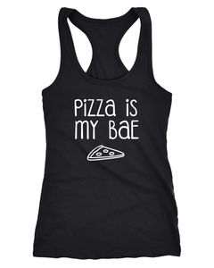 Damen Tanktop Shirt Pizza is my BAE Before Anything Else Racerback Moonworks®