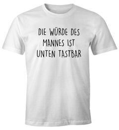 Lustiges Herren T-Shirt mit Spruch Die Würde des Mannes ist unten tastbar Fun-Shirt Moonworks®