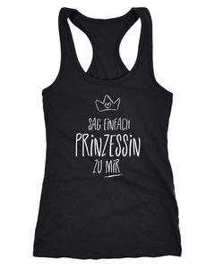 Damen Tanktop Sag einfach Prinzessin zu mir Spruch Shirt Moonworks®
