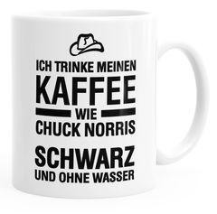 Kaffee-Tasse Ich trinke meinen Kaffee wie Chuck Norris - schwarz und ohne Wasser glänzend MoonWorks®