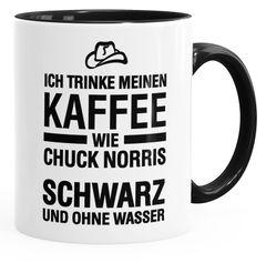 Ich trinke meinen Kaffee wie Chuck Norris - schwarz und ohne Wasser Tasse MoonWorks®