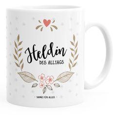 Kaffee-Tasse Geschenk-Tasse Heldin des Alltags Muttertags-Geschenk MoonWorks®