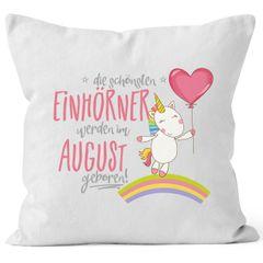 Kissenbezug die schönsten Einhörner werden im August geboren Kissen-Hülle Deko-Kissen 40x40  Baumwolle MoonWorks®
