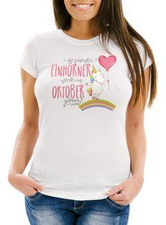 Damen T-Shirt die schönsten Einhörner werden im Oktober geboren Slim Fit Geschenk Geburtstag Moonworks®