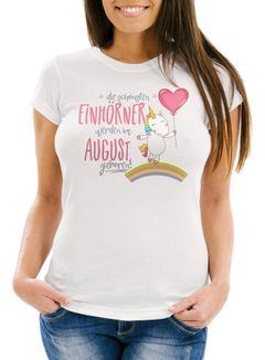 Damen T-Shirt die schönsten Einhörner werden im August geboren Slim Fit Geschenk Geburtstag Moonworks®