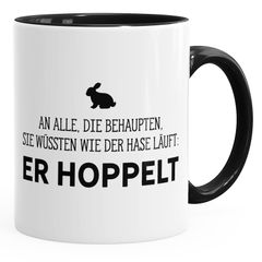 Spruch-Tasse an alle die wissen wie der Hase läuft - er hoppelt Kaffee-Tasse MoonWorks® Innenfarbe