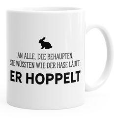 Kaffee-Tasse Spruch-Tasse an alle die wissen wie der Hase läuft - er hoppelt Büro-Tasse MoonWorks® einfarbig