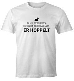 Herren T-Shirt Spruch an alle die wissen wie der Hase läuft - er hoppelt Fun-Shirt lustig Moonworks®