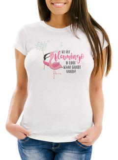 Damen T-Shirt sei der Flamingo in einer Schar grauer Tauben Slim Fit Spruch Flamingo Pusteblume Moonworks®