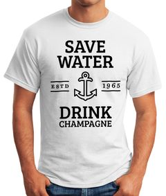 Save water drink Champagne Herren T-Shirt Fun-Shirt Moonworks®