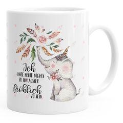 Kaffeetasse Elefant Ich habe heute nichts zu tun außer fröhlich zu sein Spruch-Tasse Geschenk MoonWorks® einfarbig