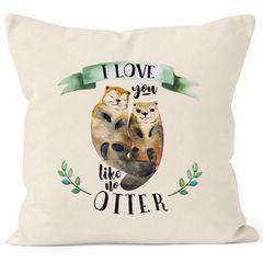 Kissenbezug Otter Pärchen I love you like no otter Geschenk Liebe Freundin Freundin 40x40 Baumwolle Kissenhülle Dekokissen MoonWorks®