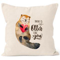 Kissenbezug There is no otter like you Liebe Spruch Love Quote lustig verliebt Freund Freundin Kissen-Hülle Deko-Kissen 40x40 Baumwolle MoonWorks®
