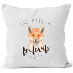 Kissenbezug You  make me fox devils wild Liebe Spruch Love Quote lustig verliebt Freund Freundin Kissen-Hülle Deko-Kissen 40x40 Baumwolle MoonWorks®