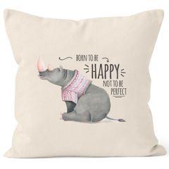 Kissenbezug Spruch Nashorn Born to be happy not to be perfect Quote glücklich fröhlich positives Denken MoonWorks®