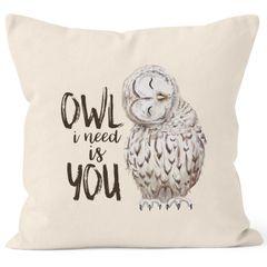 Kissenbezug Owl I need is you All i need is you Liebe Spruch Love Quote lustig verliebt Freund Freundin Kissen-Hülle Deko-Kissen 40x40 Baumwolle MoonWorks®